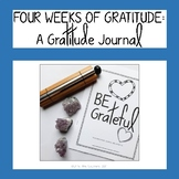 Four Weeks of Gratitude- A Gratitude Journal