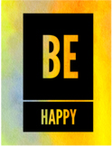 """Be Happy Inspirational Classroom Poster 11x8.5"""""""