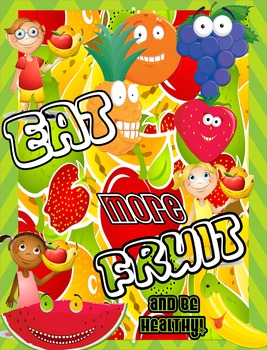 Be Healthy Eat More Fruit Poster