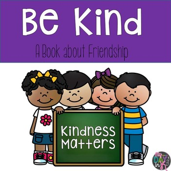 Be Kind: A Book about Friendship