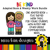 Be Kind Adapted Book and Weekly Work Bundle