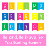 Be Kind, Be Brave, Be You Bunting Banner