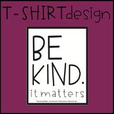 Be Kind T-Shirt Design Template