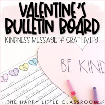 Be Kind! Valentine's Day Kindness Craft! Includes bulletin board letters!