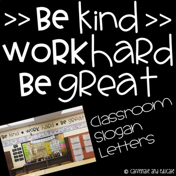 Be Kind, Work Hard, Be Great Classroom Letters
