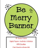 """Be Merry"" Banner"