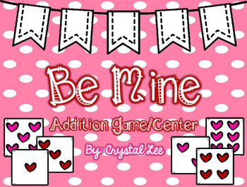Be Mine! Addition Game/Center