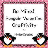 Be Mine! Penguin Valentine Craftivity ~ Freebie