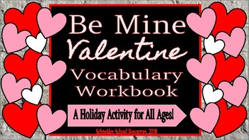 Be Mine Valentine: Vocabulary Workbook Activity for Valentine's Day