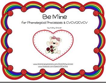 Be Mine for Phonological Processes & CVCVC/CVCV