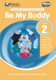 Be My Buddy 2: A program to help develop academic, social & personal skills.