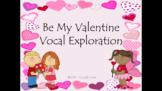 Be My Valentine Vocal Exploration