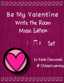 Be My Valentine Write the Room Music Edition Z (quarter rest) Set