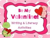 Be My Valentine! Writing & Literacy {No Prep!}