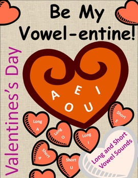 Valentine's Day ~ Be My Vowel-entine! (Vowel Sounds short and long)