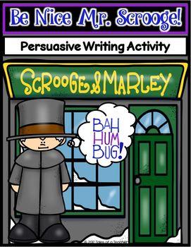 Be Nice Mr. Scrooge! ~ Persuasive Writing Activity