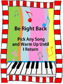Be Right Back- Pick Any Song and Warm Up Until I Return