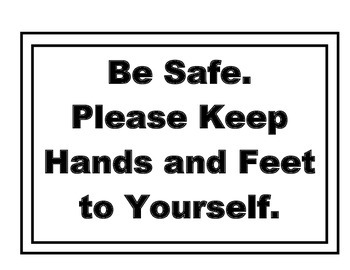 Be Safe (Hands to Yourself) Sign
