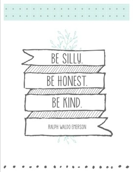 Be Silly. Be Honest. Be Kind. Poster featuring Ralph Waldo Emerson quote