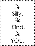 Be Silly. Be Kind. Be YOU. poster