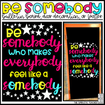 Be Somebody Bulletin Board, Door Decor, or Poster