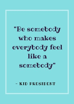 Be Someone that makes everyone feel like a somebody - Quote  Poster