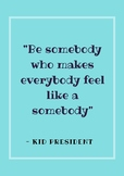 Be Someone that makes everyone feel like a somebody - Quot
