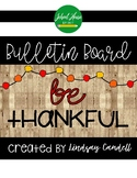 Be Thankful - Bulletin Board