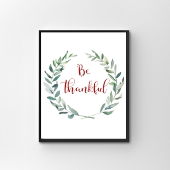 Be Thankful Printable, Motivational PRINT, Fall Print, Motivational Quote