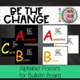 Be The Change Alphabet ABC's Posters Wall Cards