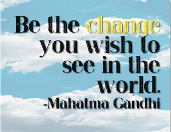 "Free ""Be The Change"" Gandhi Quote Motivational Poster #kindnessnation"