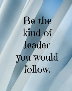 Be The Leader You Would Follow Classroom Poster Classroom Management