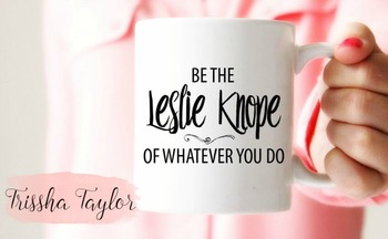 Be The Leslie Knope Mug, Inspirational Teacher's Mug