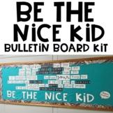 Be The Nice Kid Bulletin Board Kit