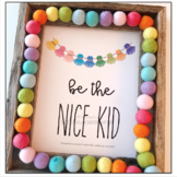 Be The Nice Kid Classroom Decor Poster