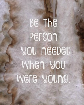 Be The Person You Needed Classroom Poster Classroom Management