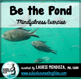 Be The Pond Mindfulness Exercise