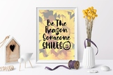 Be The Reason Someone Smiles Wall Art