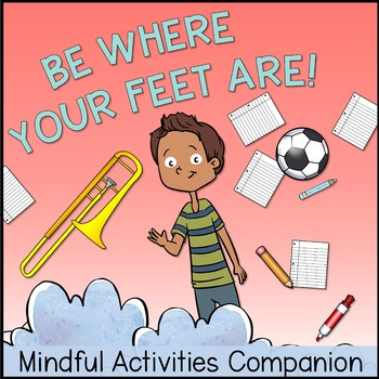 Be Where Your Feet Are Activities and Lesson