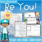 Be You! by Peter Reynolds Lesson Plan and Book Companion -
