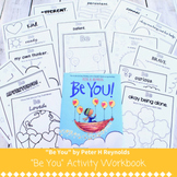 Be You! by Peter H Reynolds Activity Workbook: Celebrating You