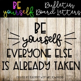 Be Yourself Bulletin Board Letters-Printable & SVG