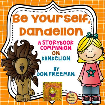 Be Yourself, Dandelion!