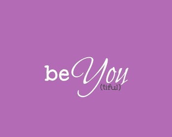 Be You(tiful) Printable Poster (Beautiful, Be Yourself)