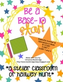 Be a Base-10 Star! Classroom or Hallway Place Value Hunt- CCSS NBT 2nd and 3rd