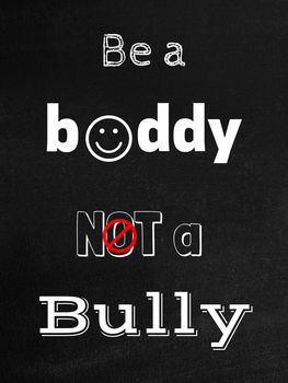 Be a Buddy Not a Bully Poster