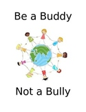 Be a Buddy not a Bully 81/2x11 posters