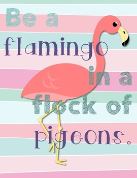 Be a Flamingo in a Flock of Pigeons!
