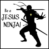 Be a Jesus Ninja! (Perfect for Distance Learning!)