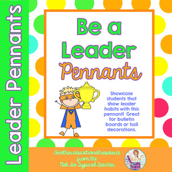 Be a Leader Pennants Banners